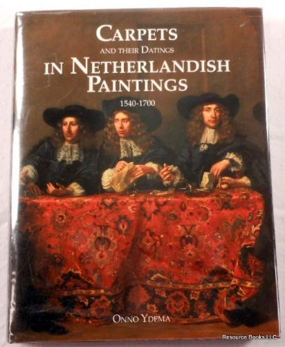 Carpets and Their Dating in Netherlandish Paintings 1540 1700: Ydema, O.