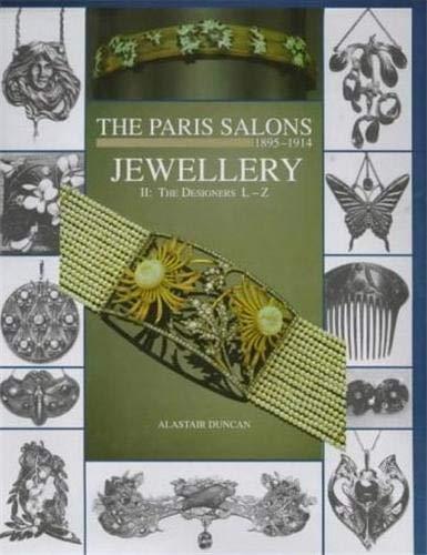 The Paris Salons, 1895-1914 Jewellery, Vol. 2: the Designers L-Z: Duncan, Alastair