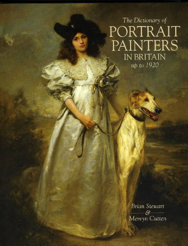 Dictionary of Portrait Painters in Britain up to 1920 - Stewart, Brian