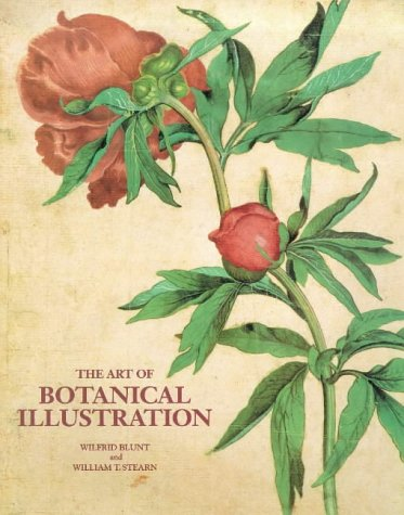 The Art of Botanical Illustration: Wilfrid Blunt, William T. Stearn