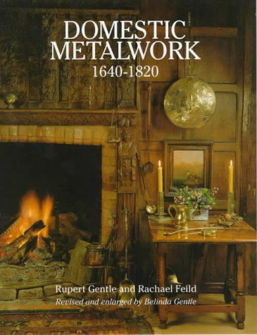 Domestic Metalwork 1640-1820