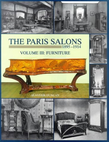 THE PARIS SALONS 1895-1914 Volume III; Furniture