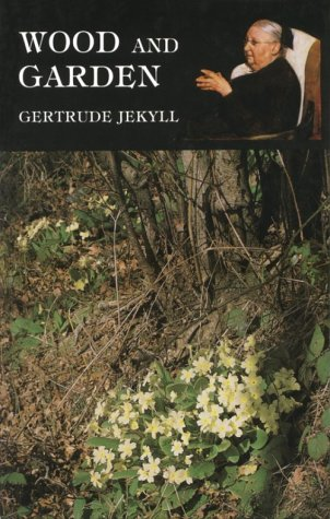 Wood and Garden: Gertrude Jekyll