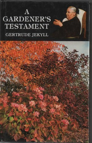 A Gardener's Testament: A Selection of Articles: Gertrude Jekyll; Francis