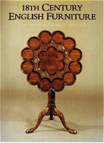 18th Century English Furniture: The Norman Adams Collection
