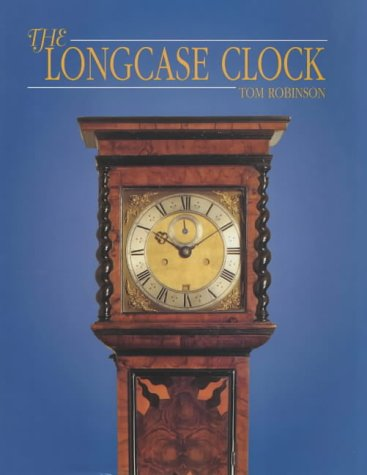 The Longcase Clock: ROBINSON, Tom