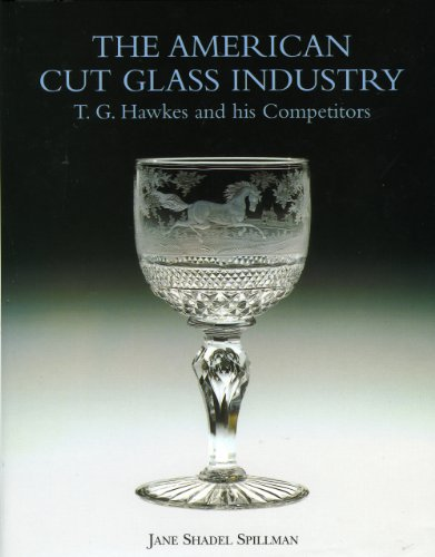 American Cut Glass Industry T. G. Hawkes and His Competitors
