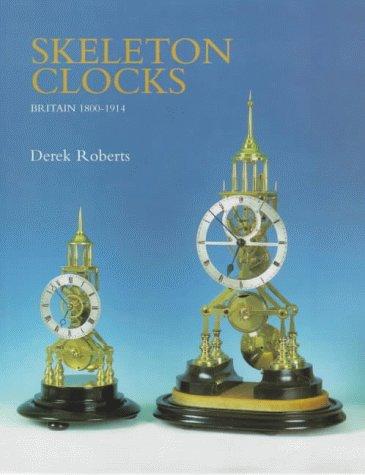 9781851492565: Skeleton Clocks: Britain 1800-1914