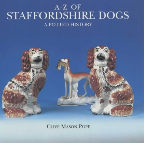A-Z of Staffordshire Dogs: Pope, Clive Mason