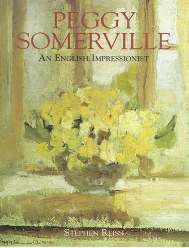 Peggy Somerville : An English Impressionist: Reiss, Stephen