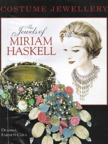 Costume Jewelry The Jewels of Miriam Haskell: Cera, Deanna Farnetti & Deanna Farneti Cera