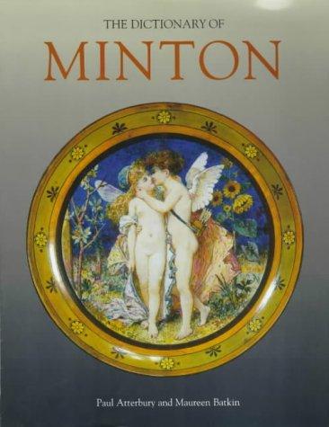 The Dictionary of Minton: Atterbury, Paul & Batkin, Maureen