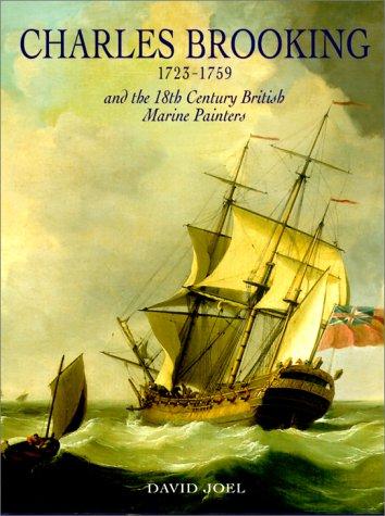 9781851492770: Charles Brooking, 1723-1759: And the 18th Century British Marine Painters
