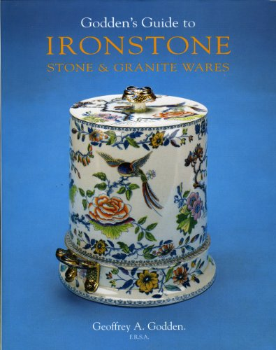 Godden's Guide to Ironstone, Stone and Granite Wares: Godden, Geoffrey A.