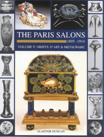 9781851493043: The Paris Salons: 1895-1914, Objets D'Art & Metalware (Art Nouveau Designers at the Paris Salons)