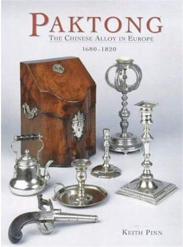 9781851493241: Paktong: The Chinese Alloy in Europe 1680 - 1820