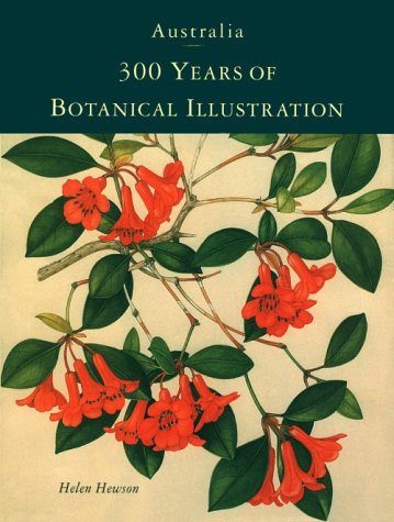 Australia. 300 Years of Botanical Illustration