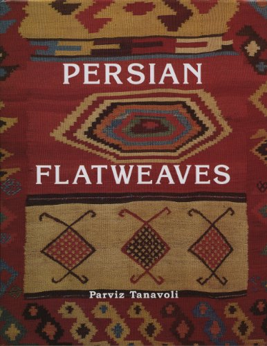 Persian Flatweaves: A Survey of Flatwoven Floor Covers and Hangings and Royal Masnads.: TANAVOLI, ...