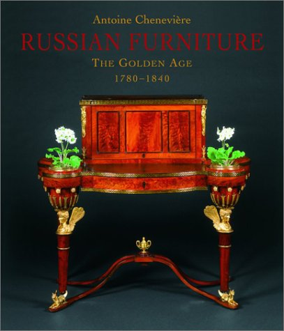 9781851493555: Russian Furniture: The Golden Age 1780-1840