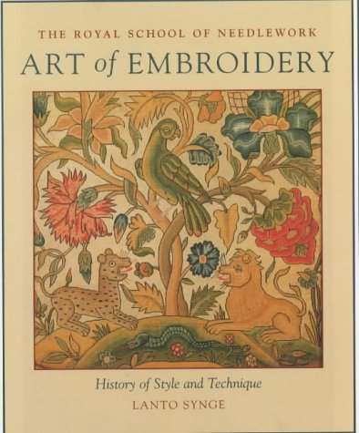 9781851493593: Art of Embroidery: The Royal School of Needlework - A History of Style and Design
