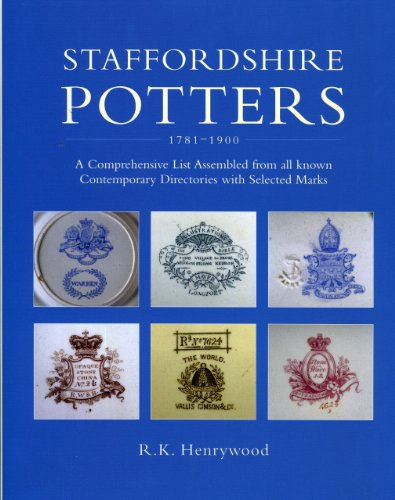 Staffordshire Potters 1781-1900 : A Comprehensive List Assembled from All Known Contemporary Dire...