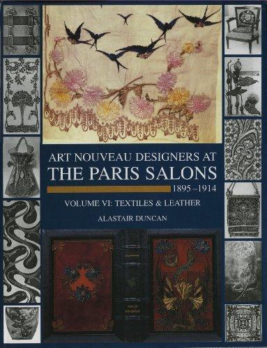 Art Nouveau Designers at the Paris Salons: Leatherware Textiles v. 6: 1895-1914 (Hardback): ...