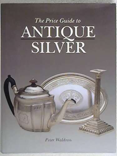 The Price Guide to Antique Silver