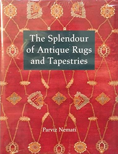 Splendour of Antique Rugs and Tapestries: Nemati, Parviz