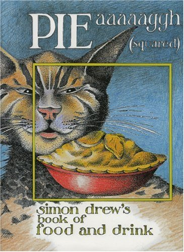 PIE aaaaaggh (squared) - Simon Drew: Simon Drew's book of Food and Drink: Drew, Simon