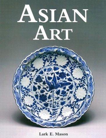 Asian Art: Mason, Lark Jr.; Mason, Lark E.