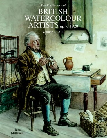 9781851494262: The Dictionary of Watercolour Artists Up to 1920: A-L v. 1 (Dictionary of British Watercolour Artists Up to 1920)