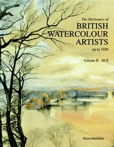 The Dictionary of british Watercolour Artists Up to 1920 Volume II (2) M - Z