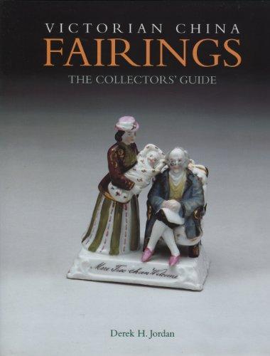 Victorian China Fairings: The Collectors' Guide.: JORDAN, Derek H.