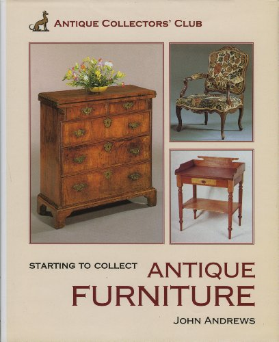 9781851494491: Starting To Collect Antique Furniture (Starting to Collect Series)