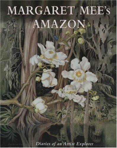 9781851494545: Margaret Mee's Amazon: The Diaries of an Artist Explorer