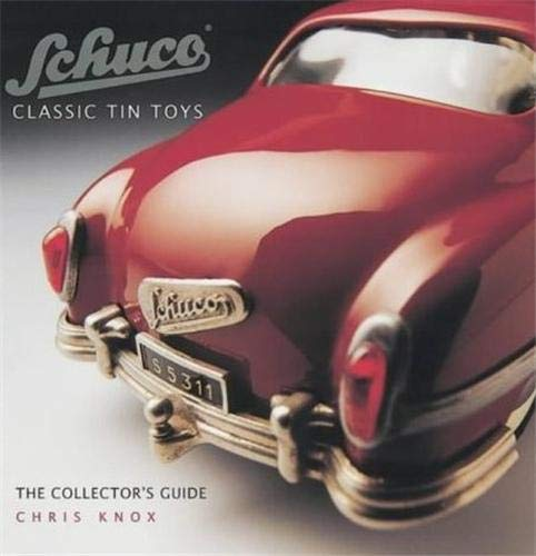 9781851494651: Schuco Classic Tin Toys the Collector'S Guide /Anglais