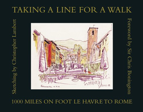 Taking a Line for a Walk: 1100 Miles on Foot, Le Havre to Rome: Lambert, Christopher