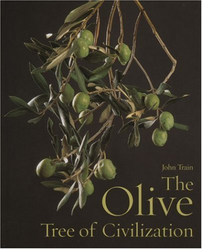 The Olive, Tree of Civilization (1851494731) by John Train