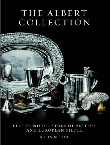 9781851494781: The Albert Collection: Five Hundred Years of British and European Silver