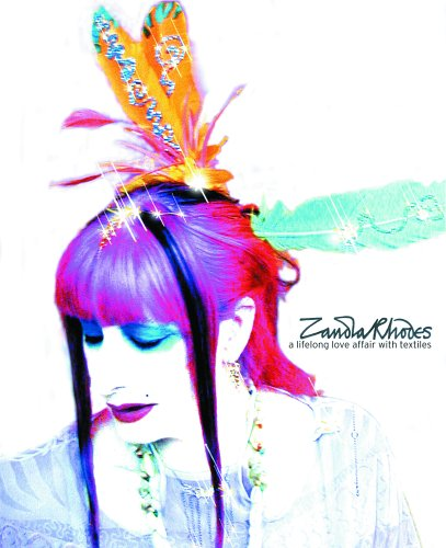 9781851494866: Zandra Rhodes: A Lifelong Love Affair With Textiles