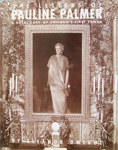 The Letters of Pauline Palmer 1908-1926: A Great Lady of Chicago's First Family