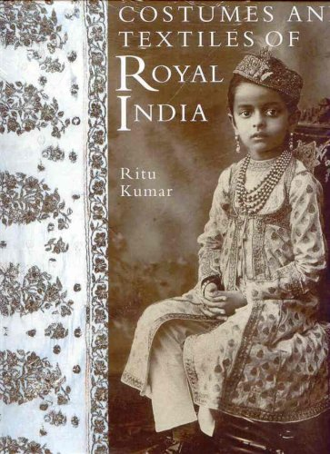 9781851495092: Costumes and Textiles of Royal India