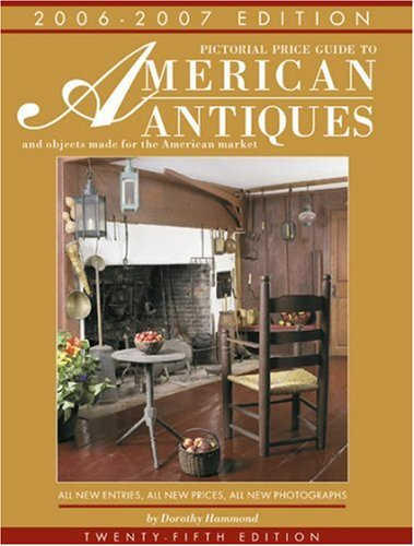 9781851495139: Pictorial Price Guide to American Antiques 06-07: And Objects Made for the American Market 2006-2007