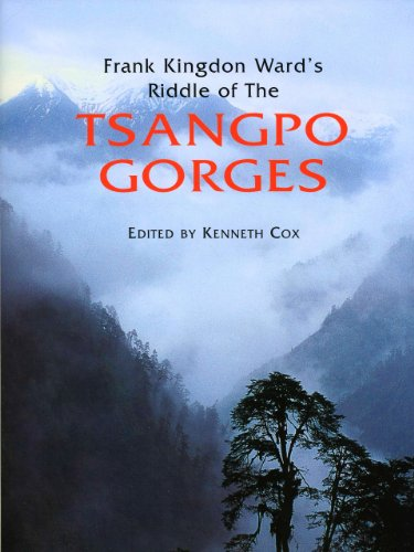 Frank Kingdon Ward's Riddle Of The Tsangpo Gorges: Cox, Kenneth, Storm, Ken, Jr., Baker, Ian