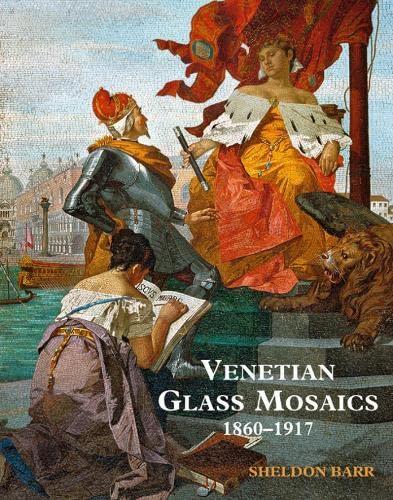 9781851495481: Venetian Glass Mosaics /Anglais: 1860-1917