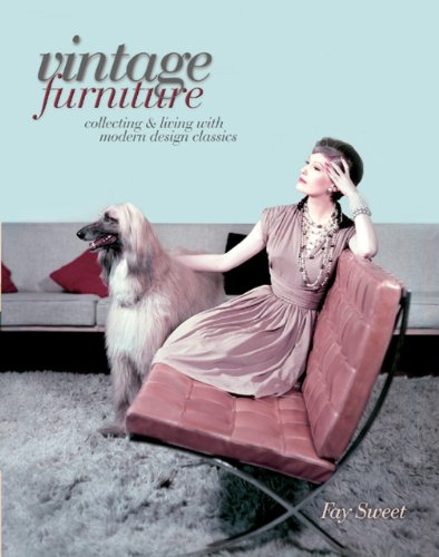 Vintage Furniture: Collecting & Living With Modern: Fay Sweet