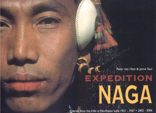 9781851495603: Expedition Naga /Anglais: Diaries from the Hills in Northeast India 1921-1937- 2002-2006