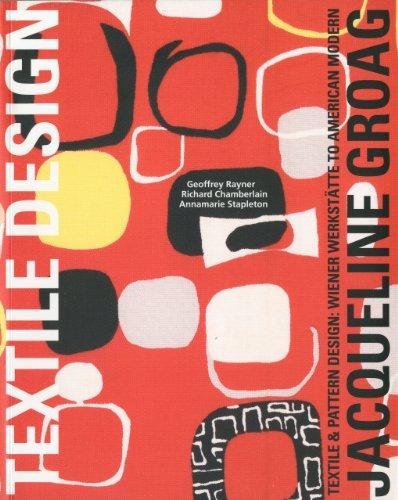 Jacqueline Groag: Textile & Pattern Design: Wiener Werkstatte to American Modern (9781851495900) by Rayner, Geoff; Phelps, Annamarie; Chamberlain, Richard