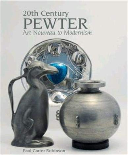9781851496150: 20th Century Pewter: Art Nouveau to Modernism