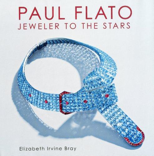 Paul Flato - Jeweler to the Stars (Hardback): Elizabeth Irvine Bray